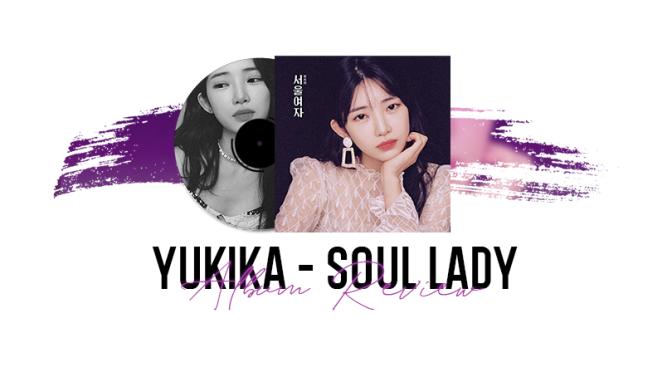 ALBUM REVIEW: Yukika – SOUL LADY